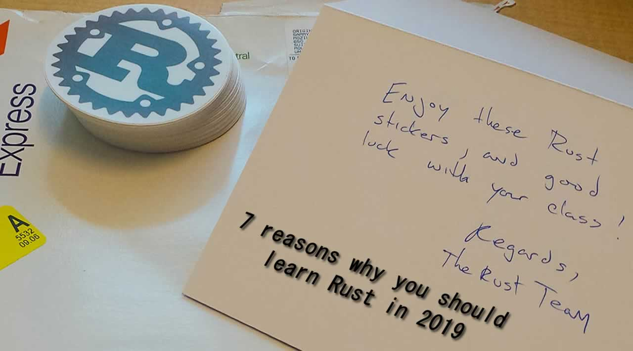 7 reasons why you should learn Rust programming language in 2019