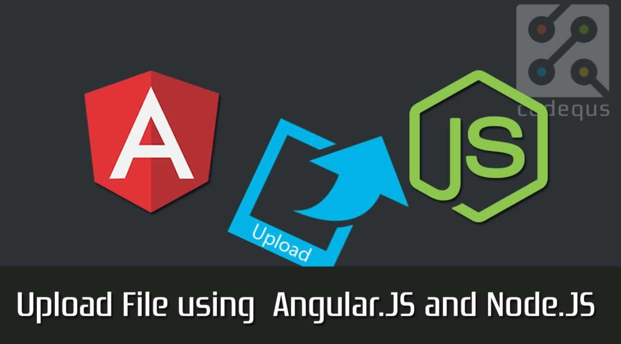 Upload File using Angular.JS and Node.JS