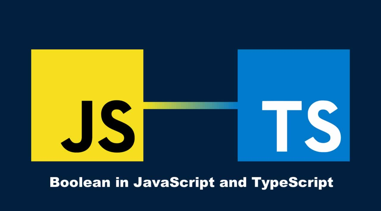 Introduction Boolean in JavaScript and TypeScript