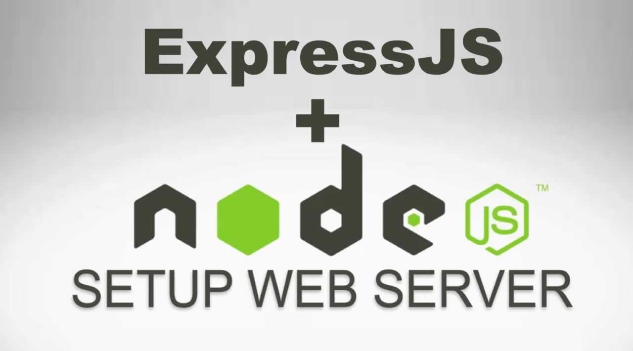 How to setup Up A Local Web Server With NodeJS & ExpressJS