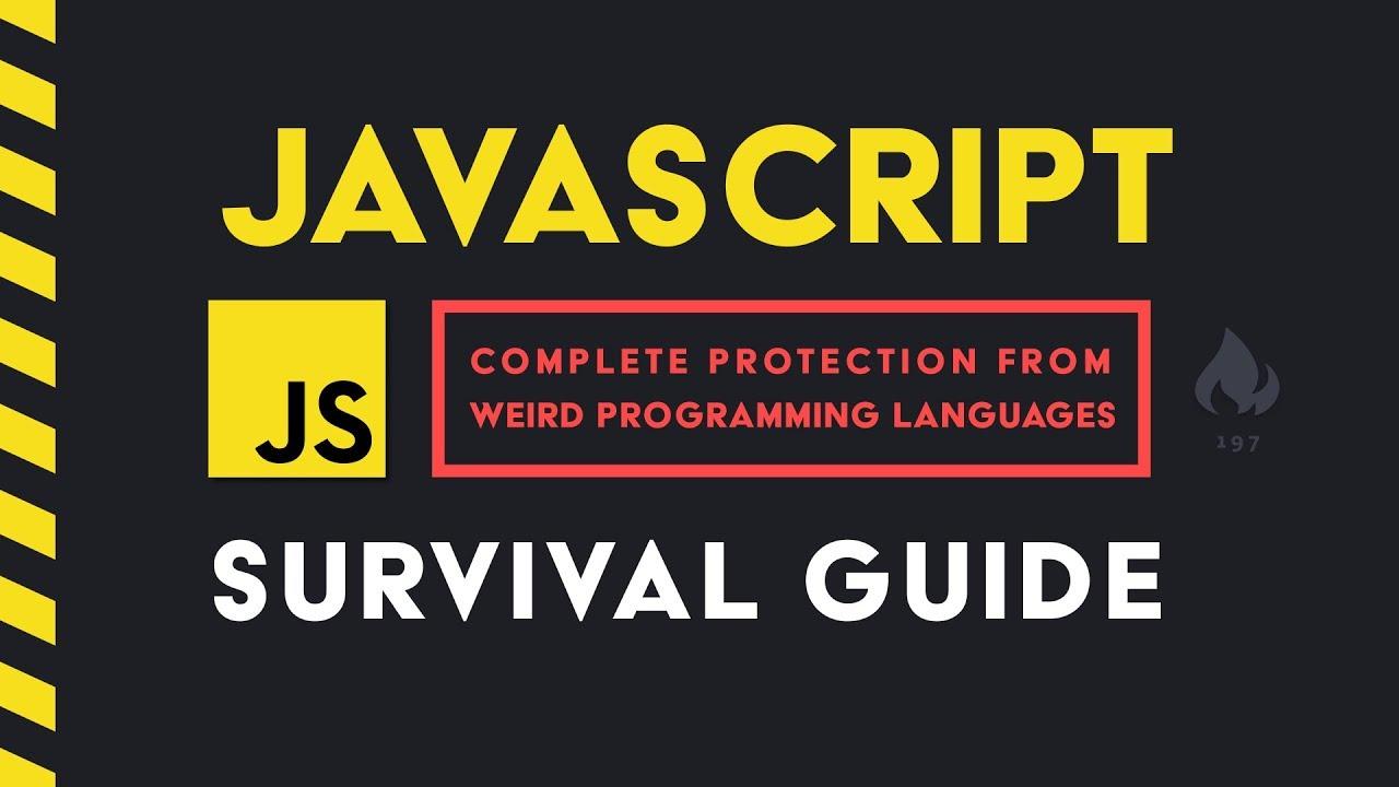The JavaScript Survival Guide