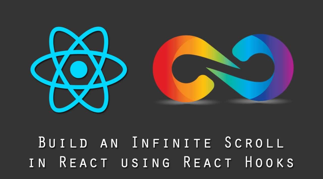 Build an Infinite Scroll in React using React Hooks