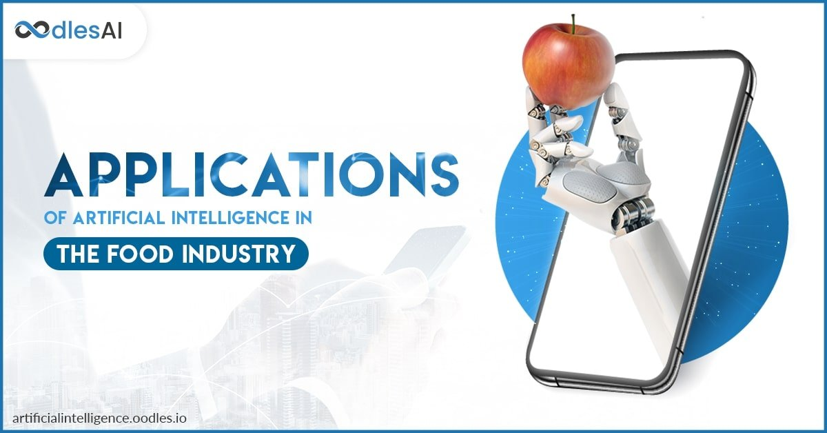 Applications of Artificial Intelligence (AI) in the Food Industry