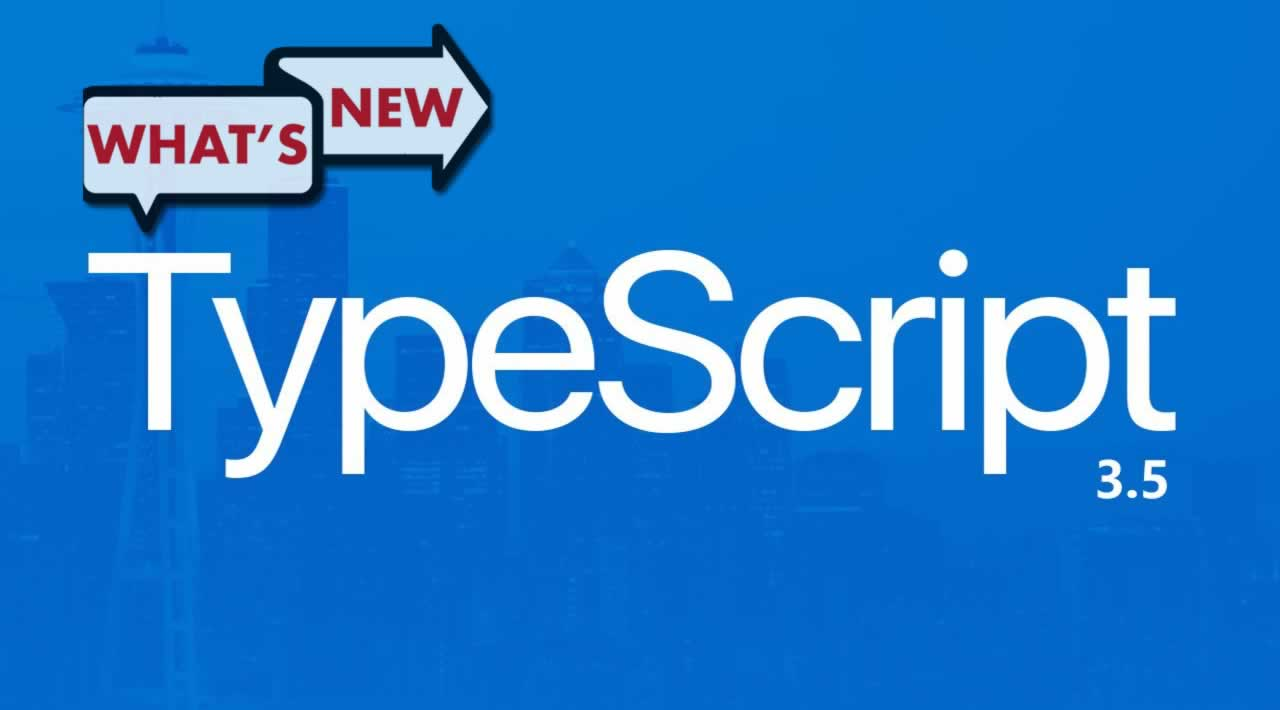 What's New in TypeScript 3.5