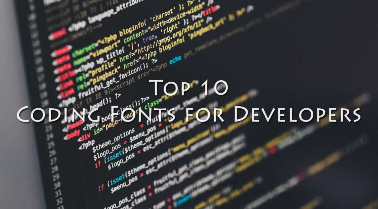 Top 10 Coding Fonts for Developers