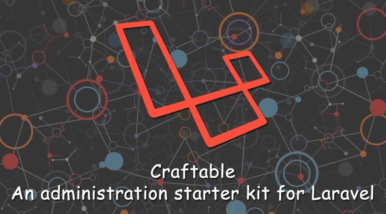 Craftable: An administration starter kit for Laravel