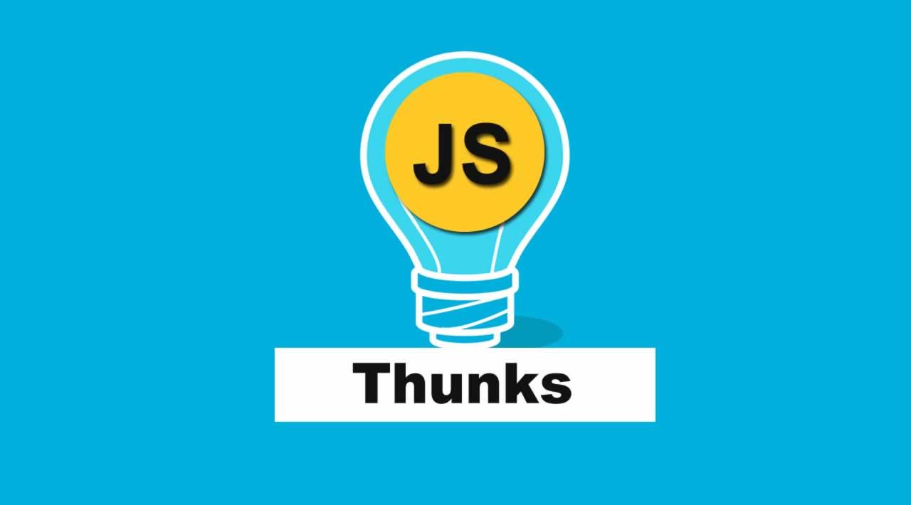 Understanding Thunks in JavaScript