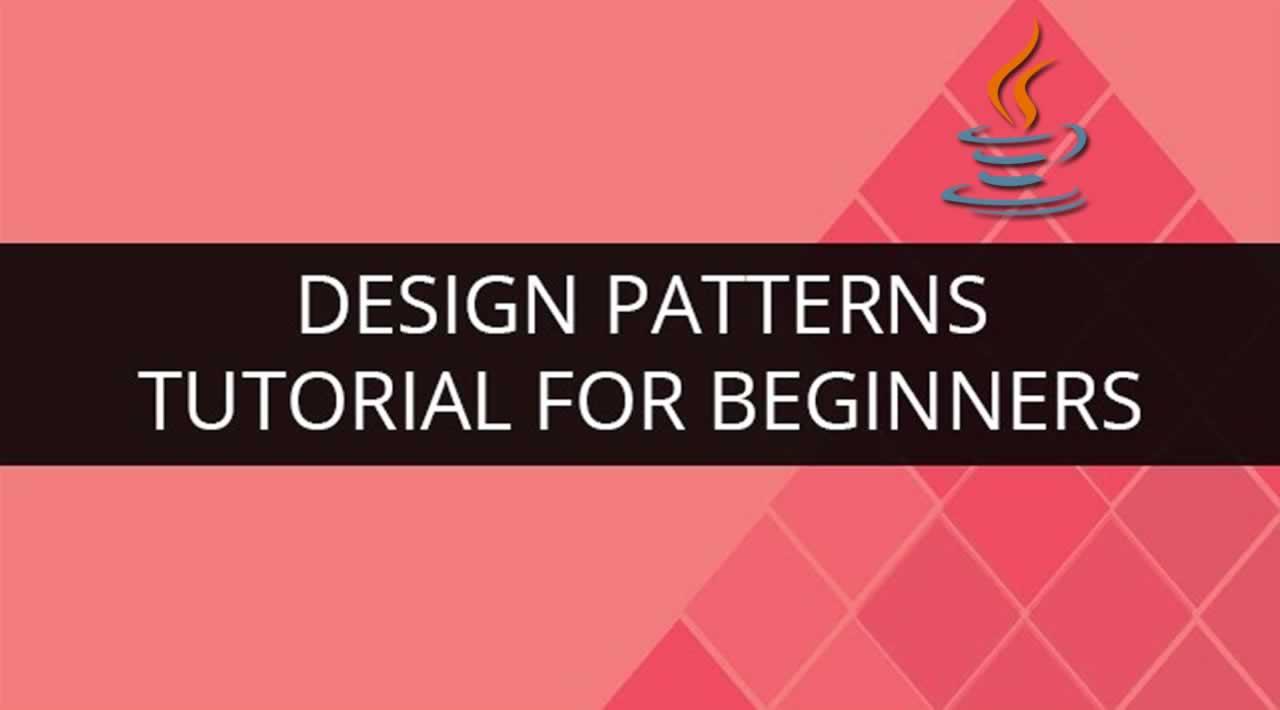 Design Patterns Tutorials for Beginners