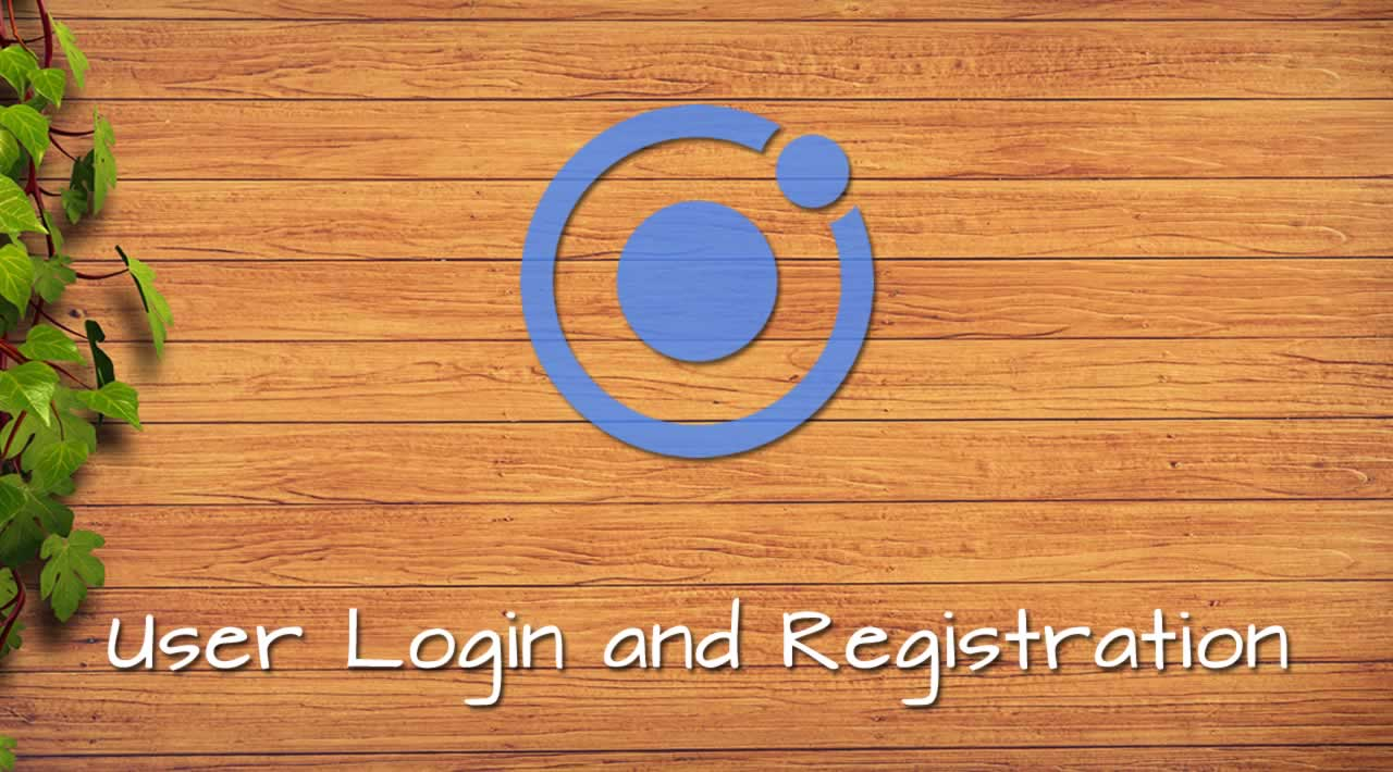 Building a Basic Ionic 4 App with User Login and Registration