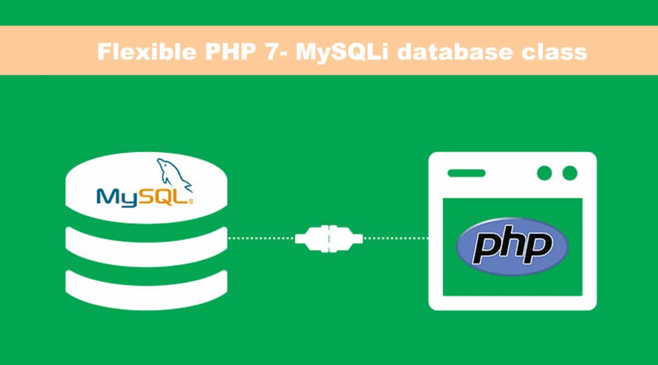 Flexible PHP 7- MySQLi database class (+ download)