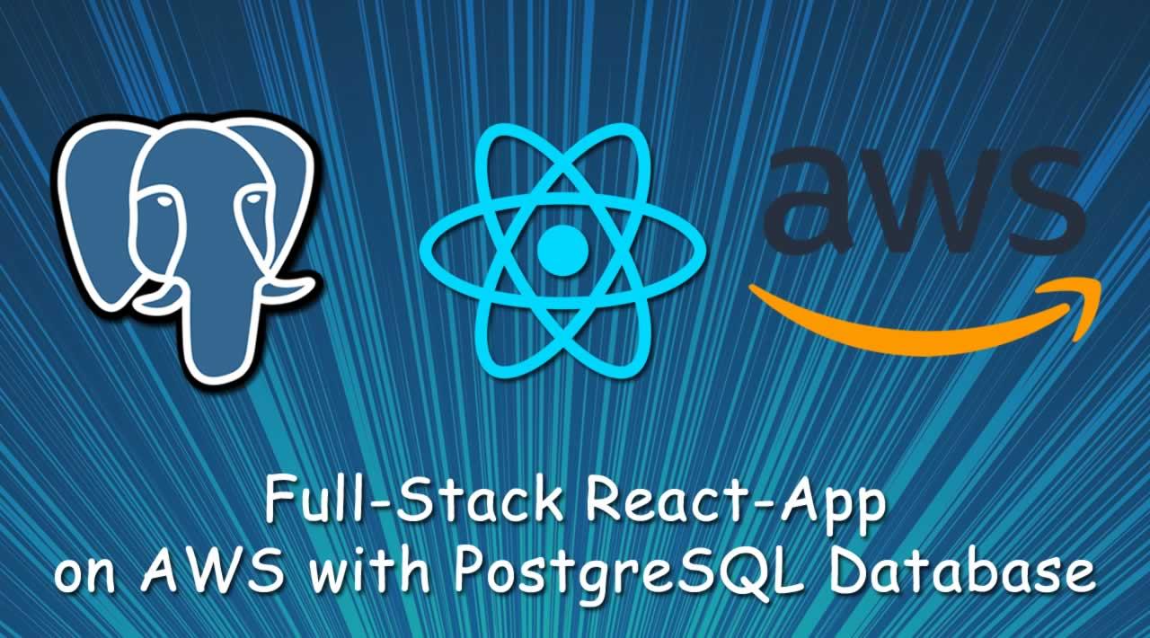 Full-Stack React-App on AWS with PostgreSQL Database
