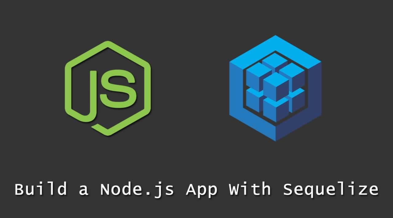 Build a Node.js App With Sequelize