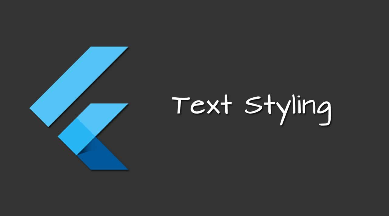 An Introduction to text styling in Flutter for Mobile App UI