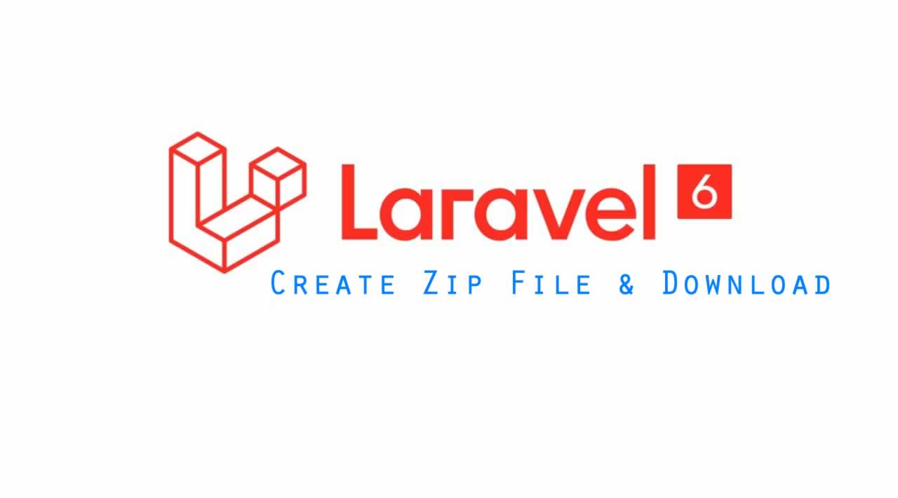 How to Create Zip File and Download in Laravel 6?