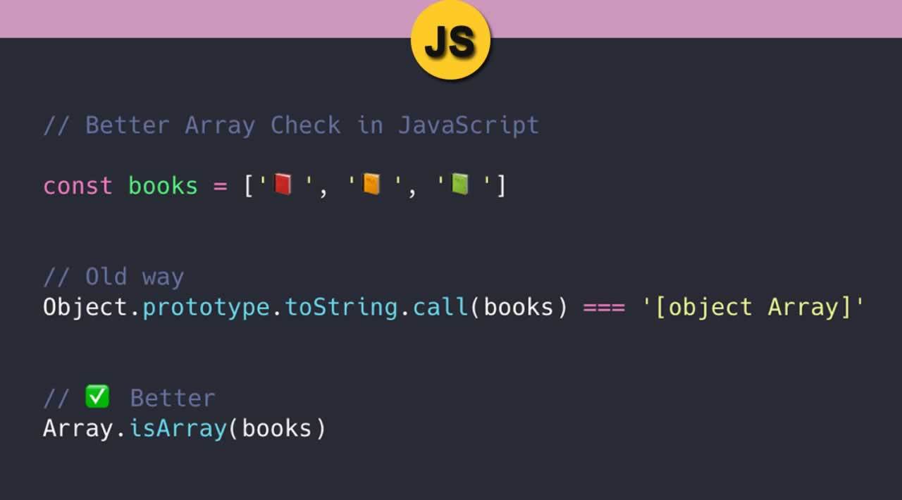 Better Array check with Array.isArray 🎉🎉🎉