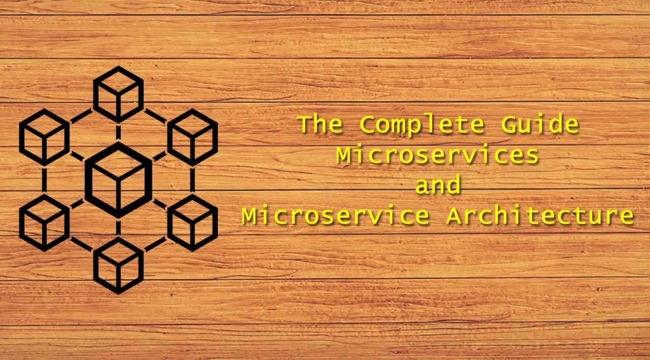 The Complete Guide to Microservices and Microservice Architecture