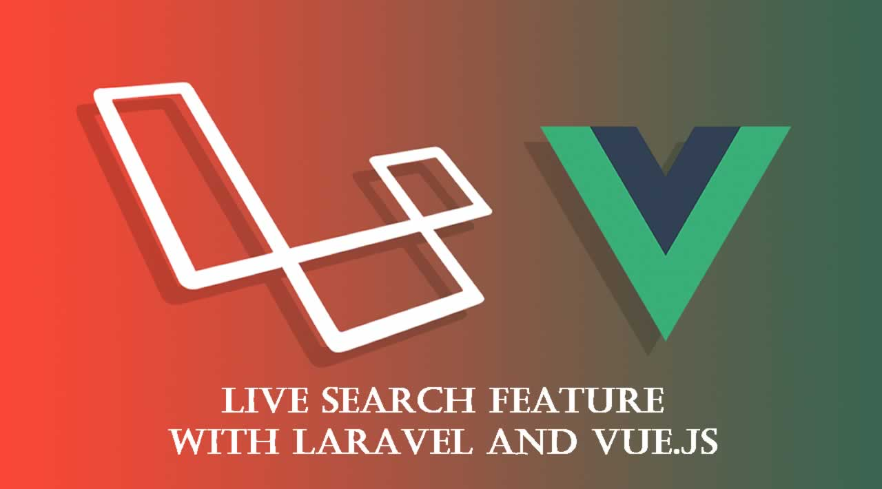 How to Create a Live Search Feature with Laravel and Vue.js