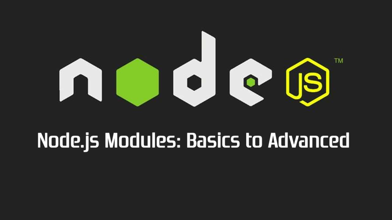 Node.js Modules: Basics to Advanced