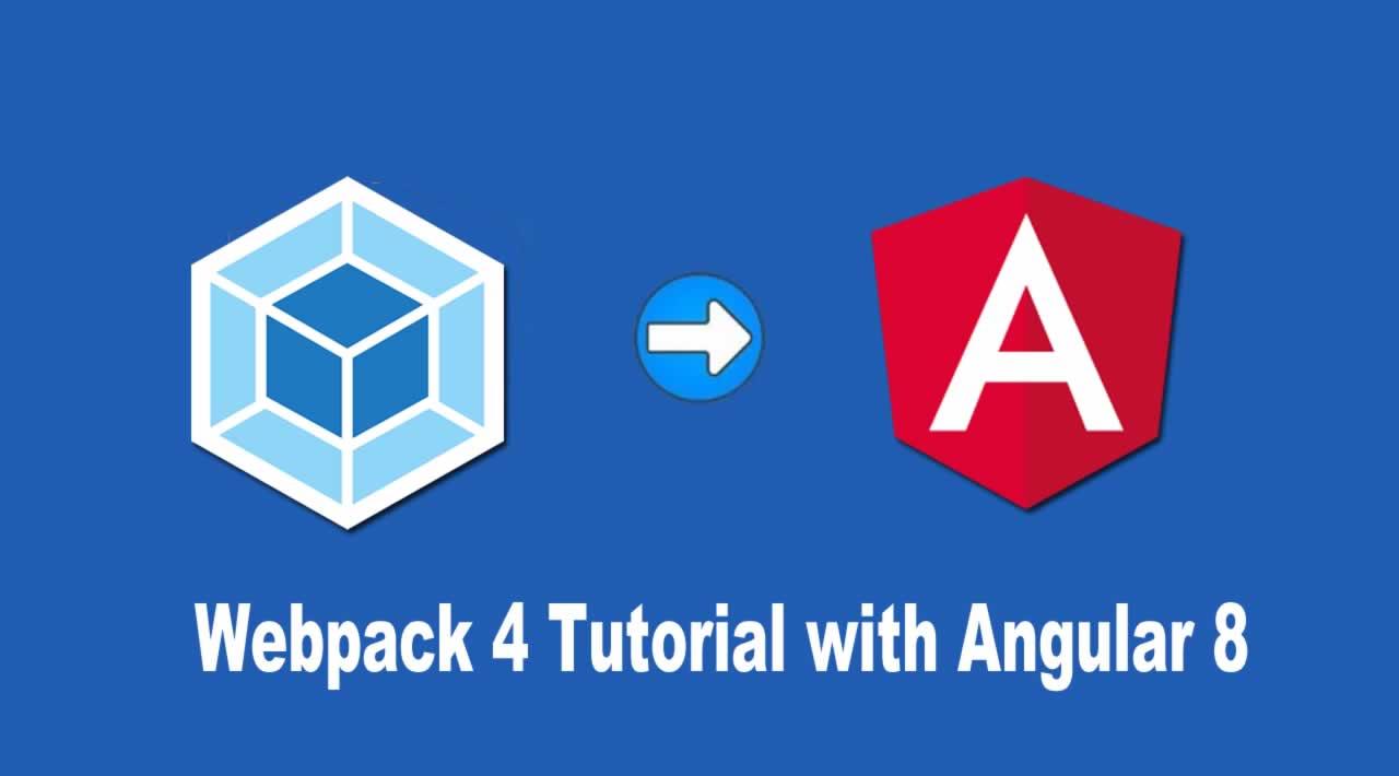 Webpack 4 Tutorial with Angular 8