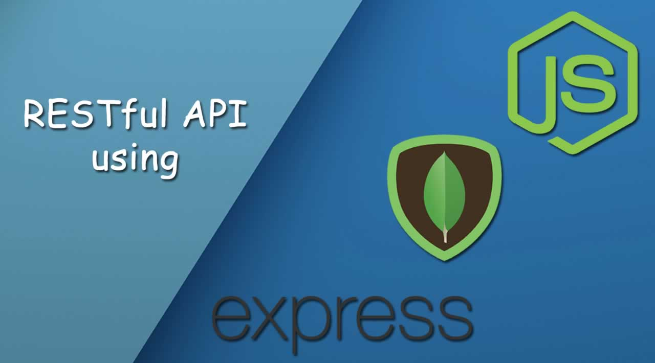 How to Build a RESTful API using Node, Express and MongoDB