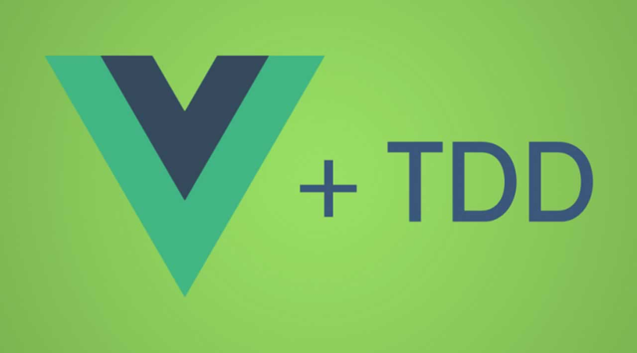 How to start using TDD (test-driven development) with Vue.js 🚀