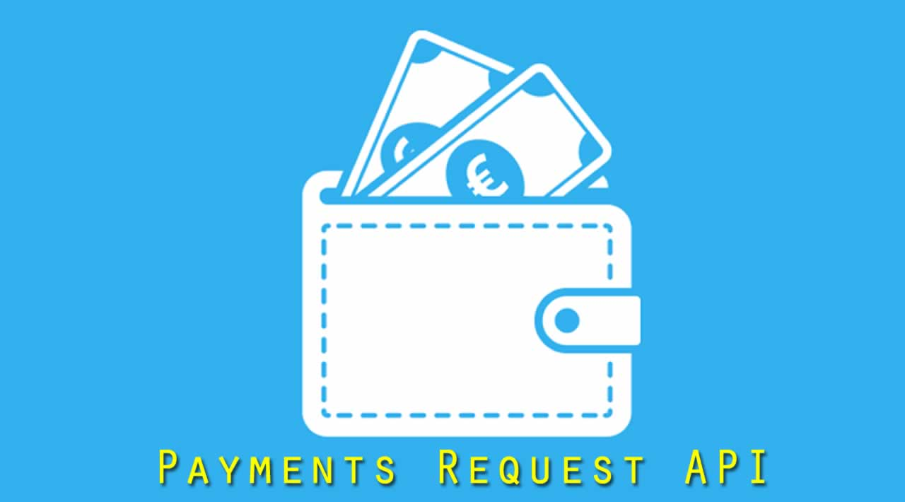 Introduction to the Native Payments Request API