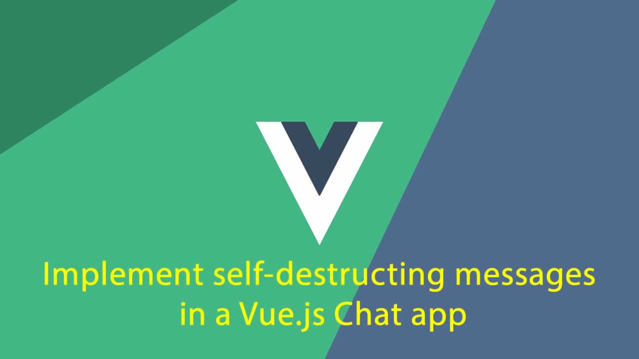Implement self-destructing messages in a Vue.js Chat app
