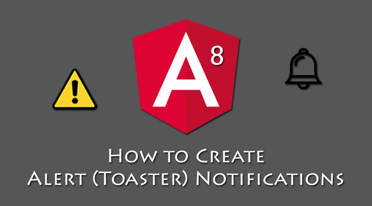 How to Create Alert (Toaster) Notifications with Angular 8