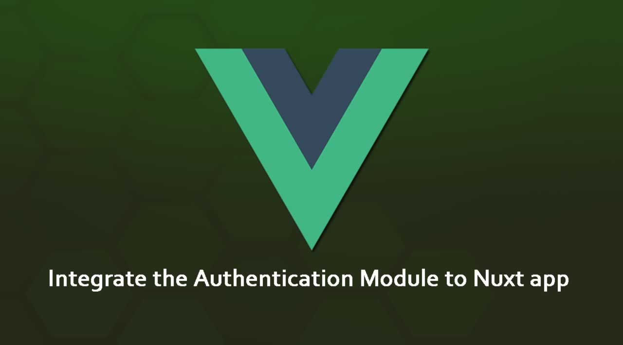 How to Integrate the Authentication Module to Nuxt application