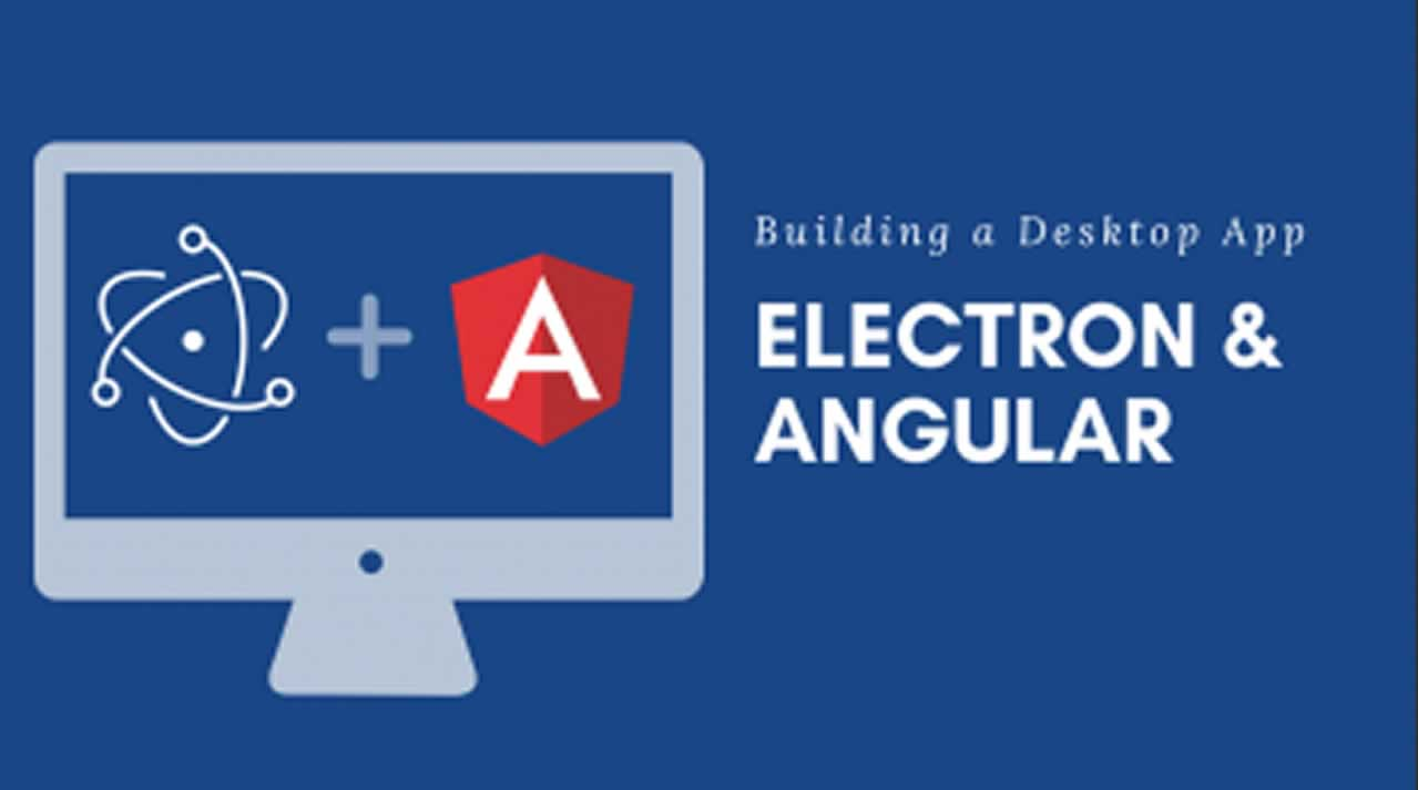 Build a Desktop Application with Electron and Angular