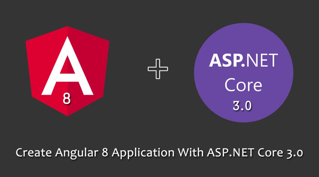 How to create an Angular 8 application with ASP.NET Core 3.0