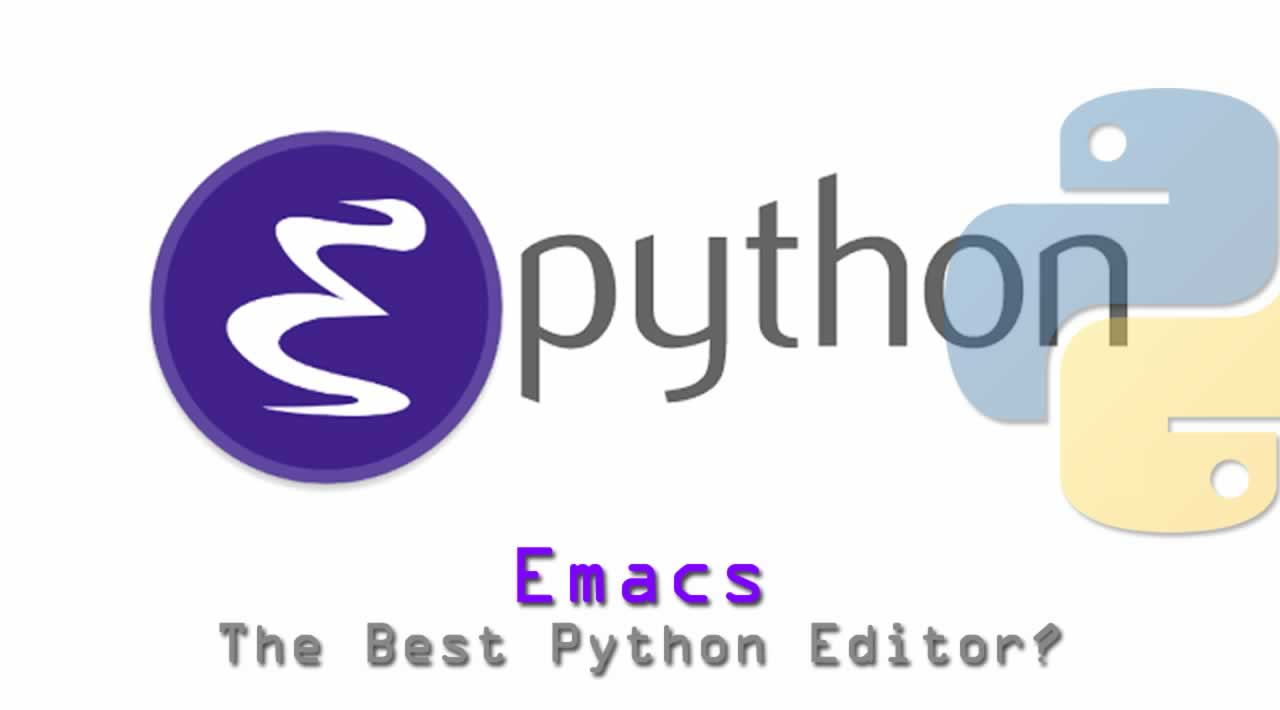 Emacs: The Best Python Editor?