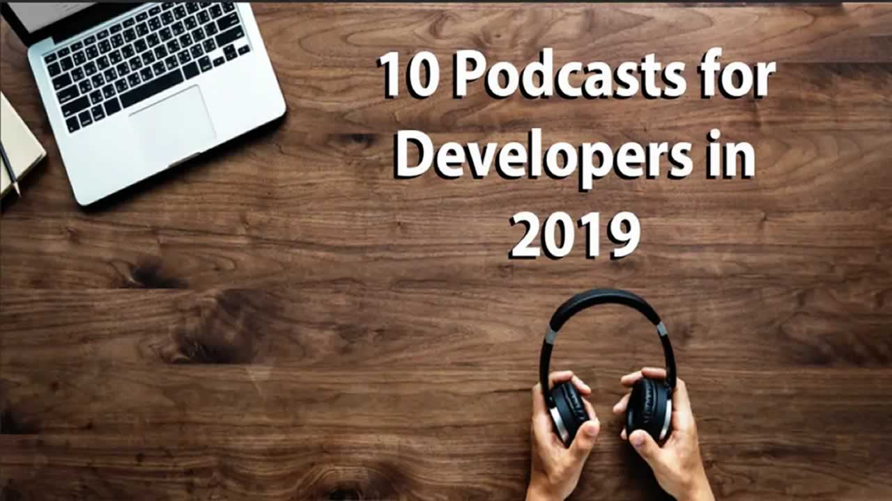 10 Podcasts for Developers in 2019