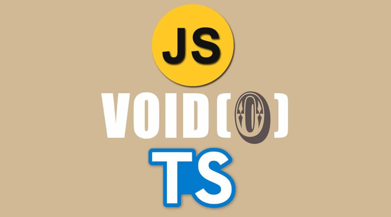 Understanding void in JavaScript and TypeScript