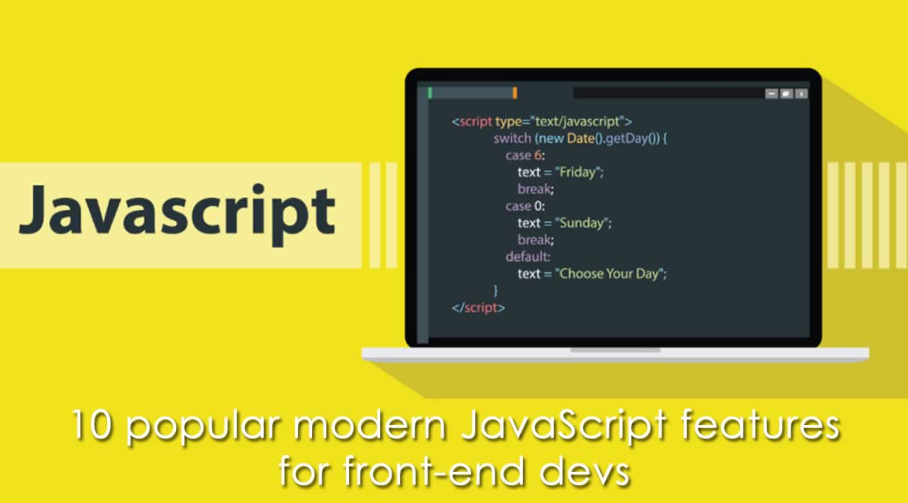 10 popular modern JavaScript features for front-end devs