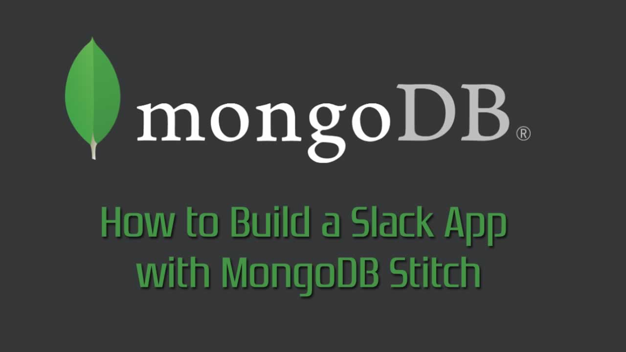 How to Build a Slack App with MongoDB Stitch
