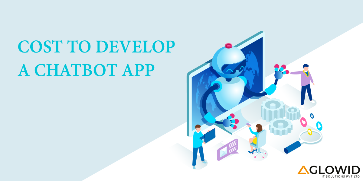 Cost to Develop A Chatbot
