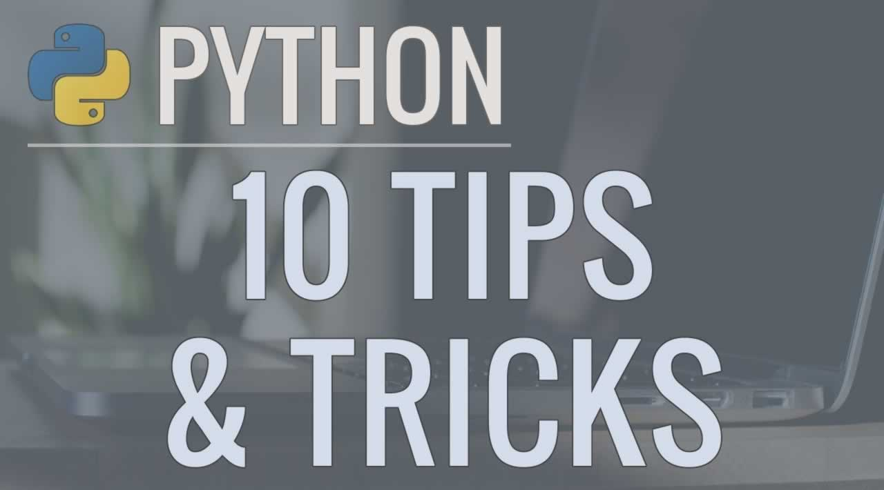 10 Python Programming Tips and Tricks for Beginners