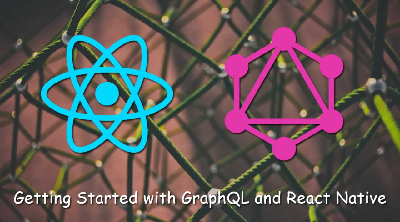 Getting Started with GraphQL and React Native