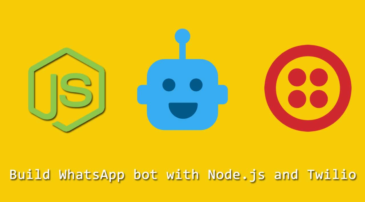 How to build WhatsApp bot with Node.js and Twilio