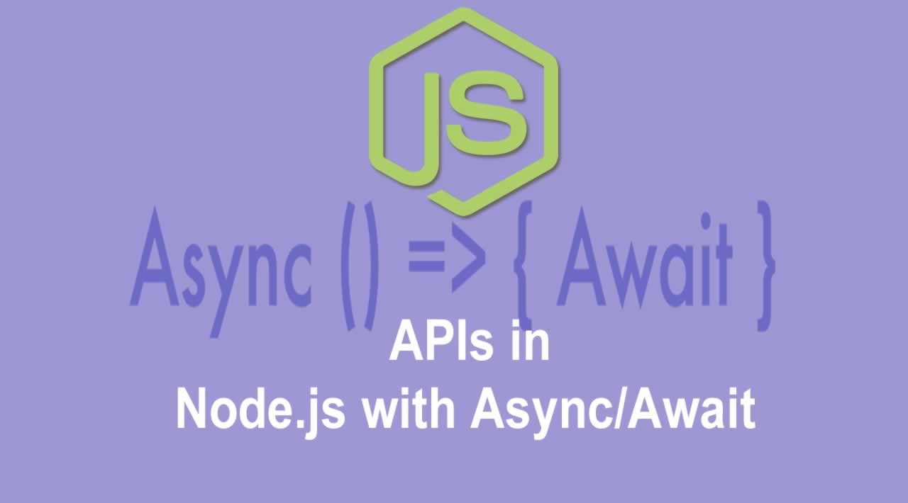 Start Creating APIs in Node.js with Async/Await
