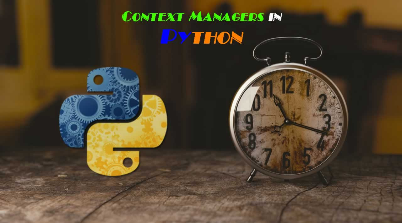 What is Context Managers in Python