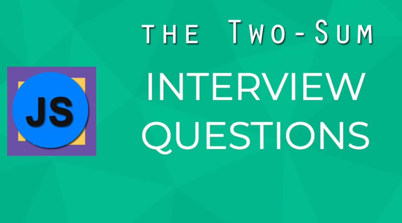 Understanding the Two-Sum Interview Question in JavaScript