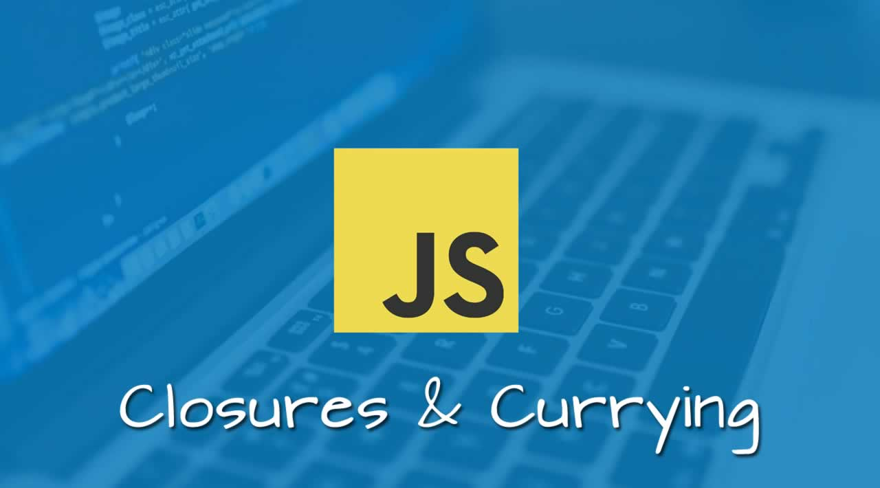 Basics of Closures & Currying in JavaScript