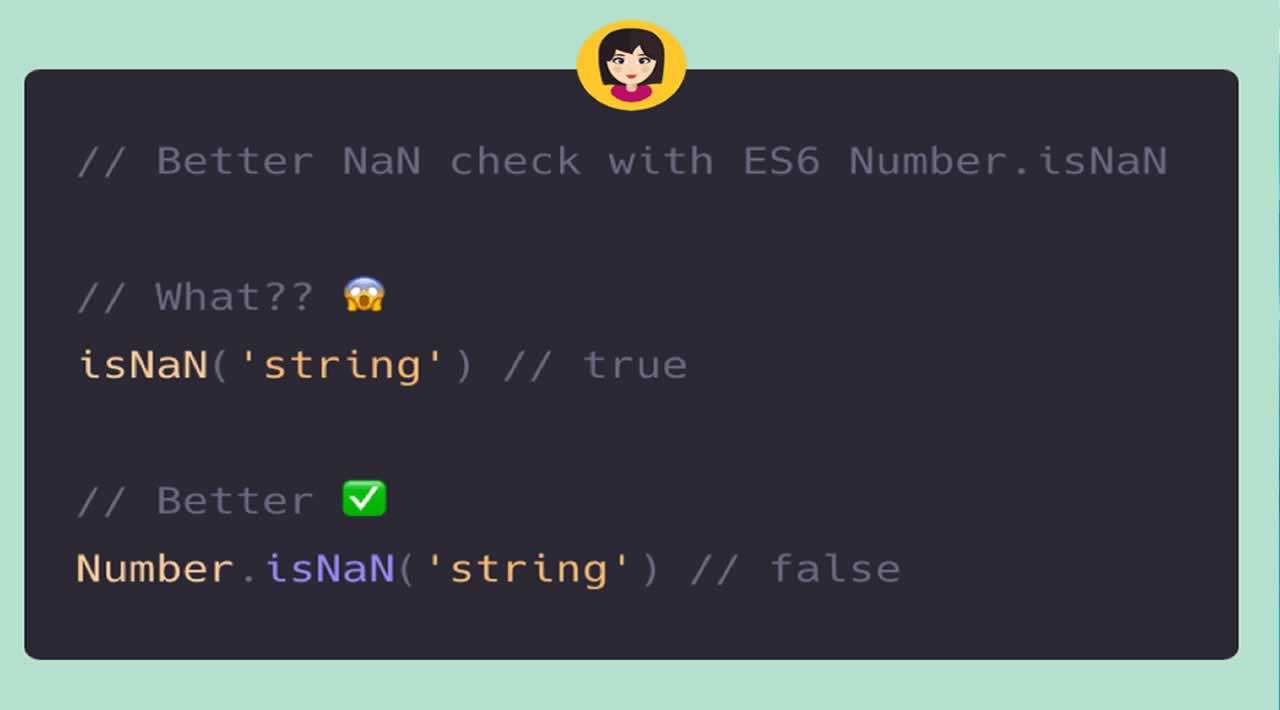 Better NaN check with ES6 Number.isNaN 👏