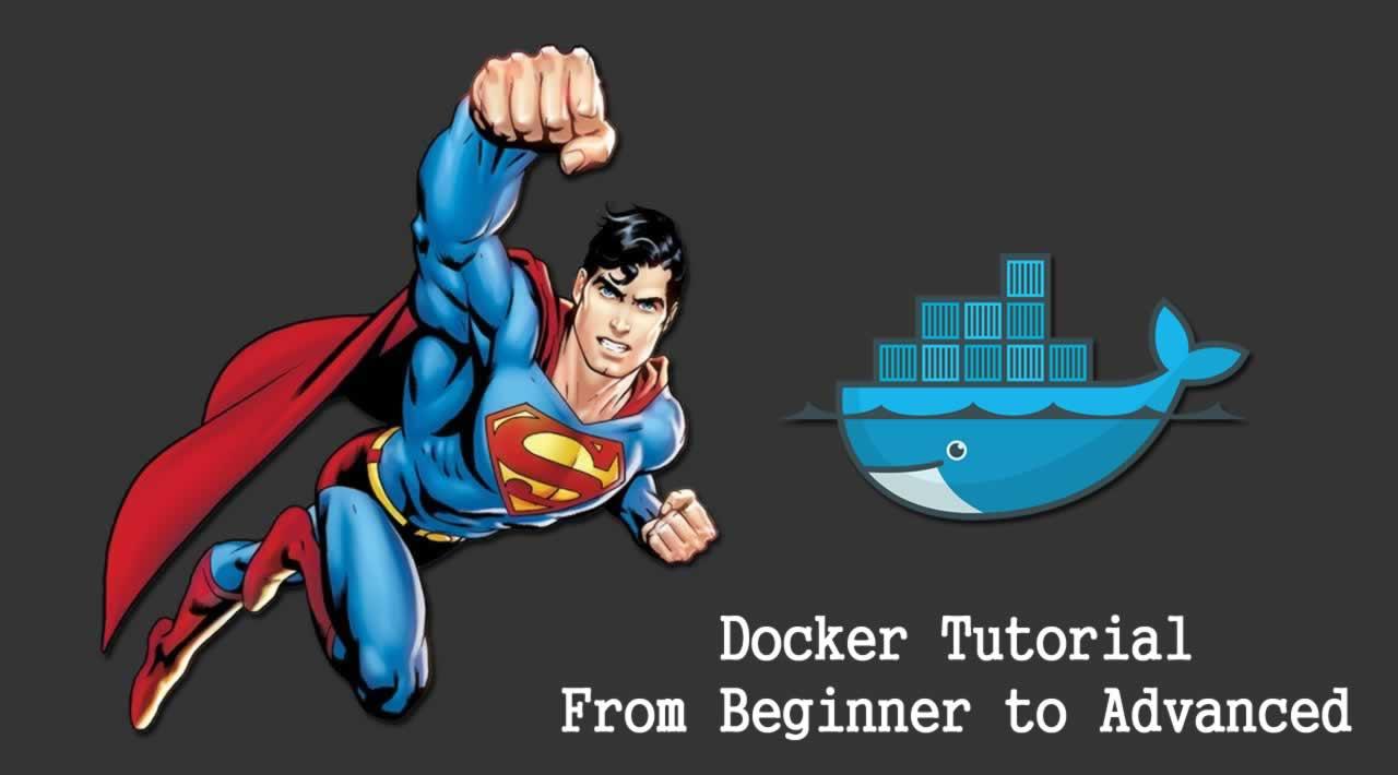 Docker Tutorial From Beginner to Advanced