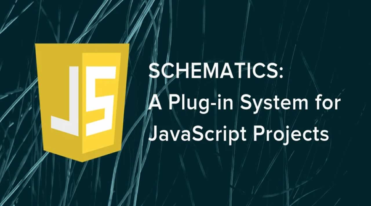 A Plug-in System for JavaScript Projects: Schematics