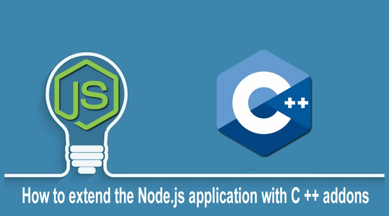 How to extend the Node.js application with C ++ addons