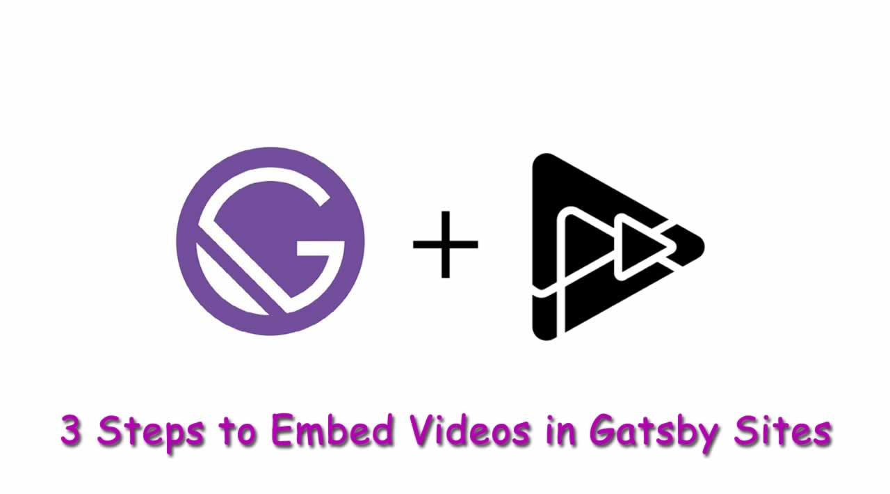 3 Steps to Embed Videos in Gatsby Sites