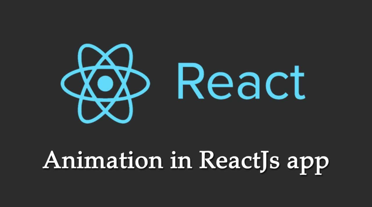 The best 5 ways  to animate a React app in 2019